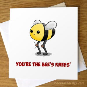 You're the Bee's Knees' Valentine's Card