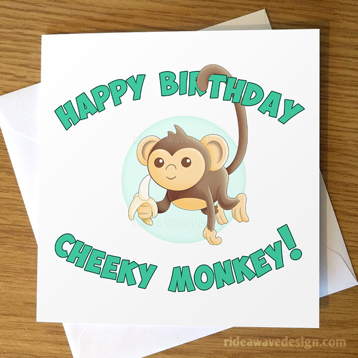 Happy Birthday Cheeky Monkey