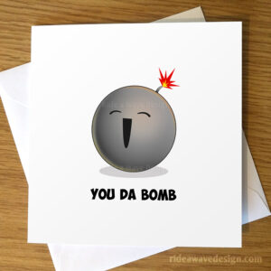 You Da Bomb Greeting Card